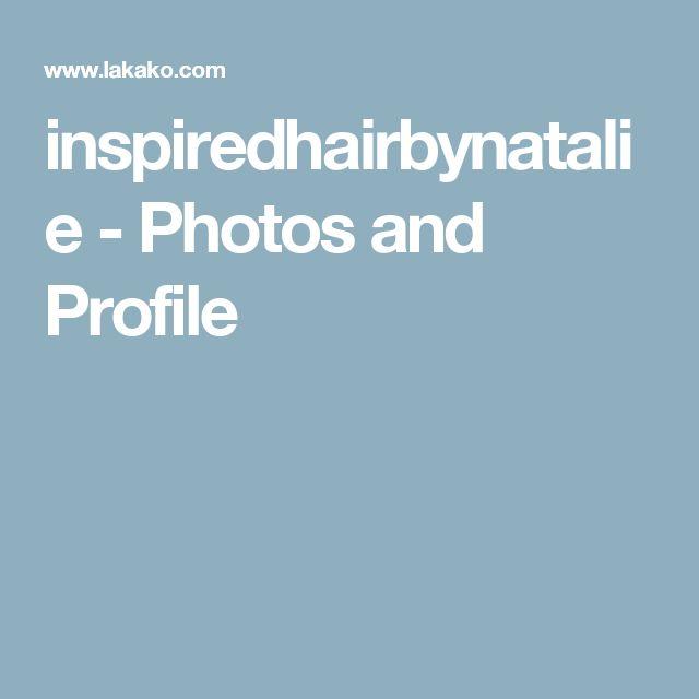 inspiredhairbynatalie - Photos and Profile