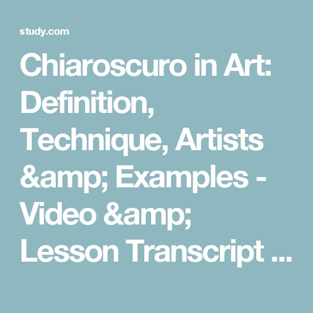 Chiaroscuro in Art: Definition, Technique, Artists & Examples - Video & Lesson Transcript | Study.com