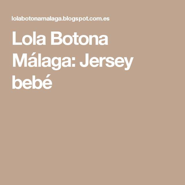 Lola Botona Málaga: Jersey bebé