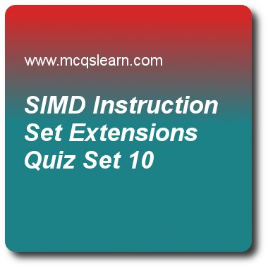 Simd Instruction Set Extensions Quizzes:    computer architecture Quiz 10 Questions and Answers - Practice computer architecture and organization quizzes based questions and answers to study simd instruction set extensions quiz with answers. Practice MCQs to test learning on simd instruction set extensions, floating point, major hurdle of pipelining, distributed shared memory and coherence, ia 32 instructions quizzes. Online simd instruction set extensions worksheets has study guide as..