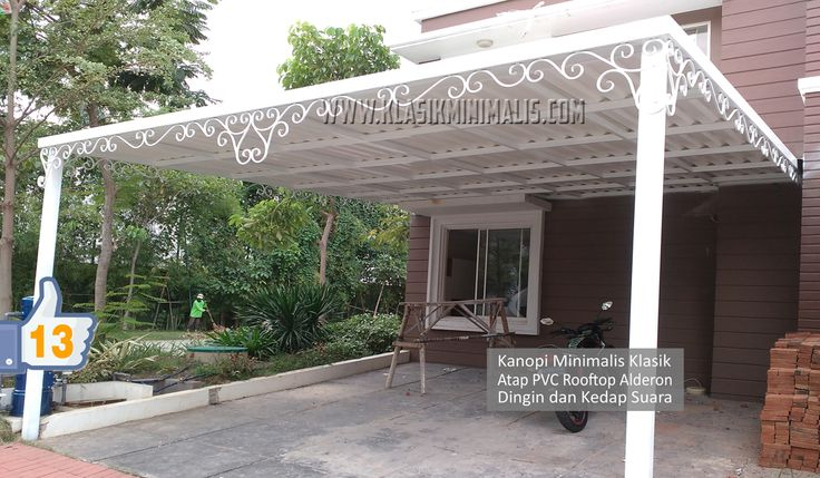 Kanopi Minimalis Klasik Atap Alderon Dingin Dan Kedap Suara Rumah Mewah Rumah Kanopi