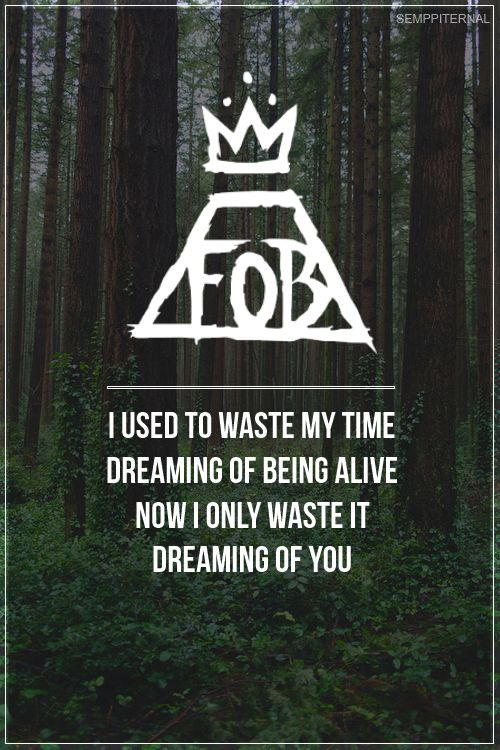 40 Fall Out Boy Lyrics Every Emo Kid Lived For My Life <3