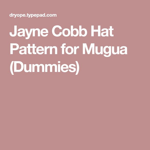 Jayne Cobb Hat Pattern for Mugua (Dummies)