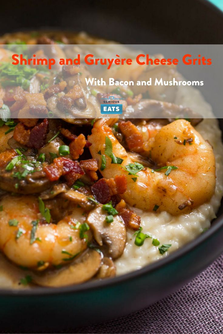 You may not need to add any fanciful trimmings to shrimp and grits, but crispy diced bacon and seared mushrooms sure don't hurt.