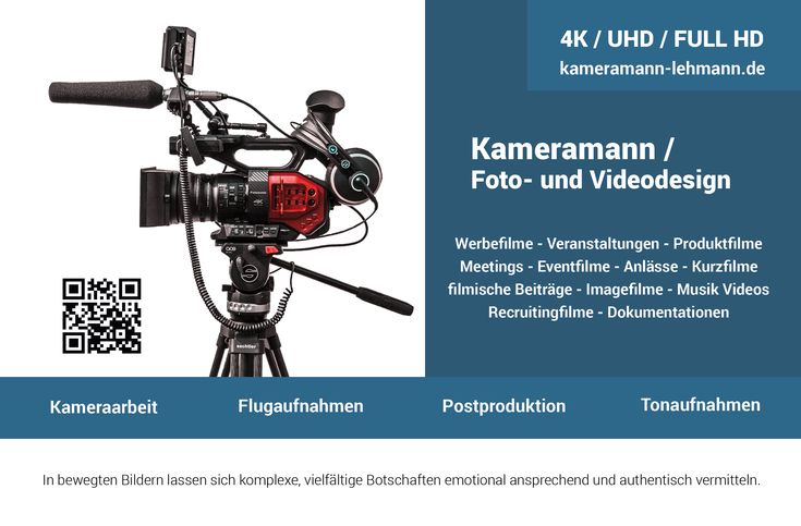 Professionelle Foto- und Videoaufnahmen mit neuster digitaler Technik. Videoqualität in 4K, UHD, oder Full HD. Filmgestaltung mit Effekten und Hintergrundmusik.  Meine Website: kameramann-lehmann.de  - Werbefilme - Veranstaltungen - Produktfilme - Meetings - Eventfilme - Anlässe - Kurzfilme - filmische Beiträge - Imagefilme - Musik Videos - Recruitingfilme - Dokumentationen