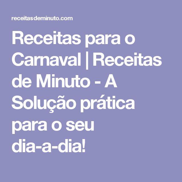 Receitas para o Carnaval | Receitas de Minuto - A Solução prática para o seu dia-a-dia!