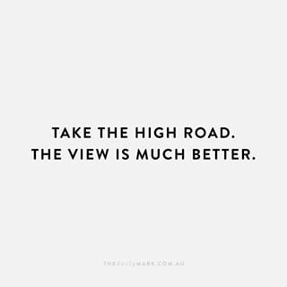 Take the High Road, The View Is Much Better.                                                                                                                                                                                 More