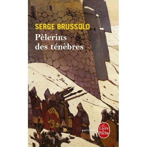 Pèlerins des ténèbres - Serge Brussolo