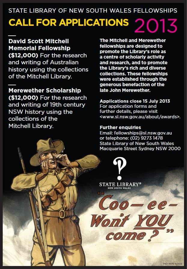 A fellowship for the research and writing of Australian history using the collections  of the Mitchell Library ( State Library of NSW) http://www.sl.nsw.gov.au/about/awards/mitchell.html