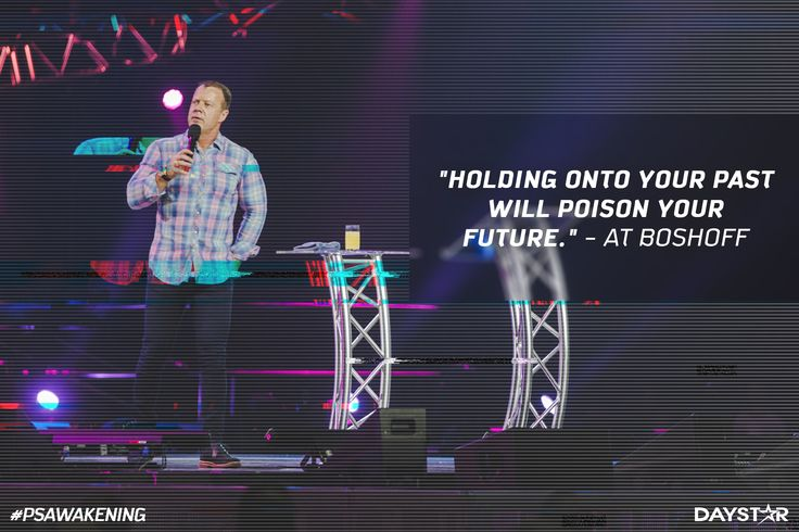 """""""Holding onto your past will poison your future."""" -At Boshoff [Daystar.com]"""