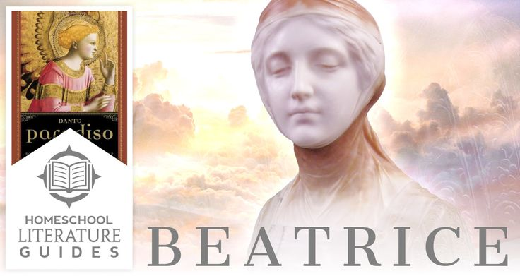 Beatrice: Dante's Symbol of Divine Grace | A Literature Guide for Homeschool Parents & Children - by Dr Mitchell Kalpakgian | As Dante the pilgrim travels... God appoints him two guides: the epic poet Virgil, and Beatrice, the symbol of divine grace.