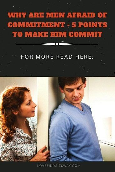 How to get a commitment phobic man to commit