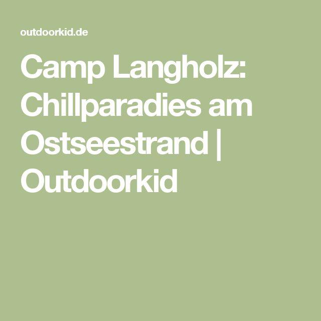 Camp Langholz: Chillparadies am Ostseestrand   Outdoorkid
