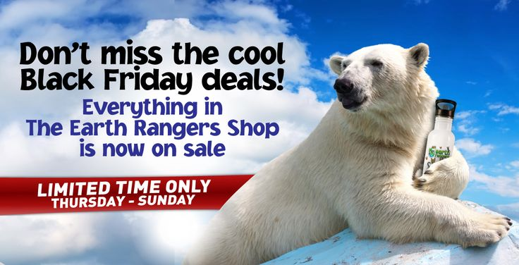 Black Friday Deals are now on The Earth Rangers Shop http://www.theearthrangersshop.com/
