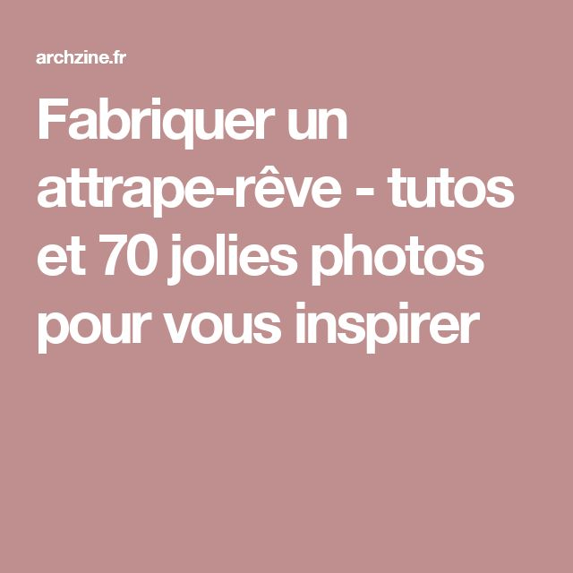 1000 id es propos de fabriquer un attrape r ve sur pinterest faire un attrape reve art de. Black Bedroom Furniture Sets. Home Design Ideas