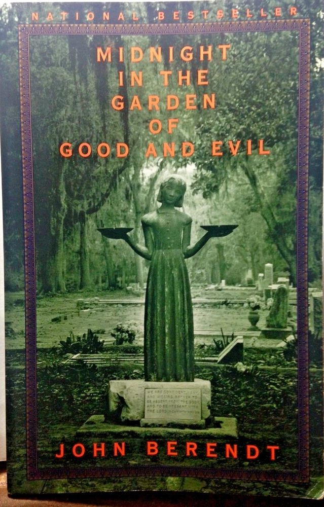 Midnight in the Garden of Good and Evil, John Berendt, 1st paperback edit 1999