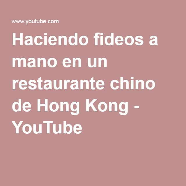 Haciendo fideos a mano en un restaurante chino de Hong Kong - YouTube