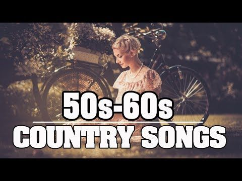 Top 100 Country Songs Of 50s 60s - Best Classic Country Songs Of 50s 60s - Greatest Country Music - YouTube
