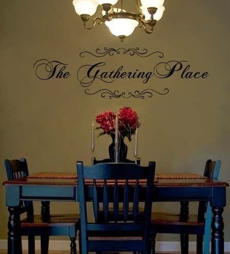 Black The Gathering Place, Decal for Dining room, Against Bittersweet Stem Sw 7536 paint wall color.