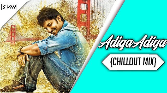 Adiga Adiga Chillout Mix Ninnu Kori Dj S Viii In 2020 Dj Remix Songs Dj Remix Dj Songs