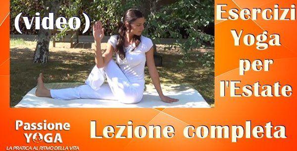 Come praticare e quali sono gli esercizio yoga più indicati per ritrovare equilibrio, rigenerazione e vitalità in questa stagione!