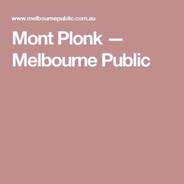Mont Plonk — Melbourne Public
