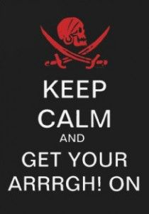Keep Calm and Get Your ARRRGH! On International Talk Like A Pirate Day is September 19th #ITLAPD #ITLAPD2015