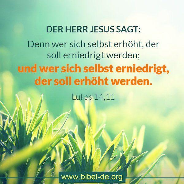 Bibelsprüche: Denn wer sich selbst erhöht, der soll erniedrigt werden; und wer…