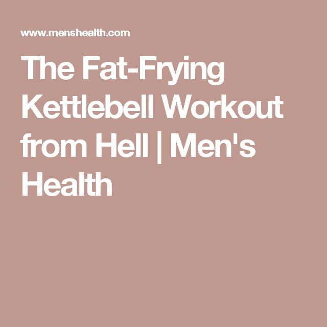 The Fat-Frying Kettlebell Workout from Hell | Men's Health