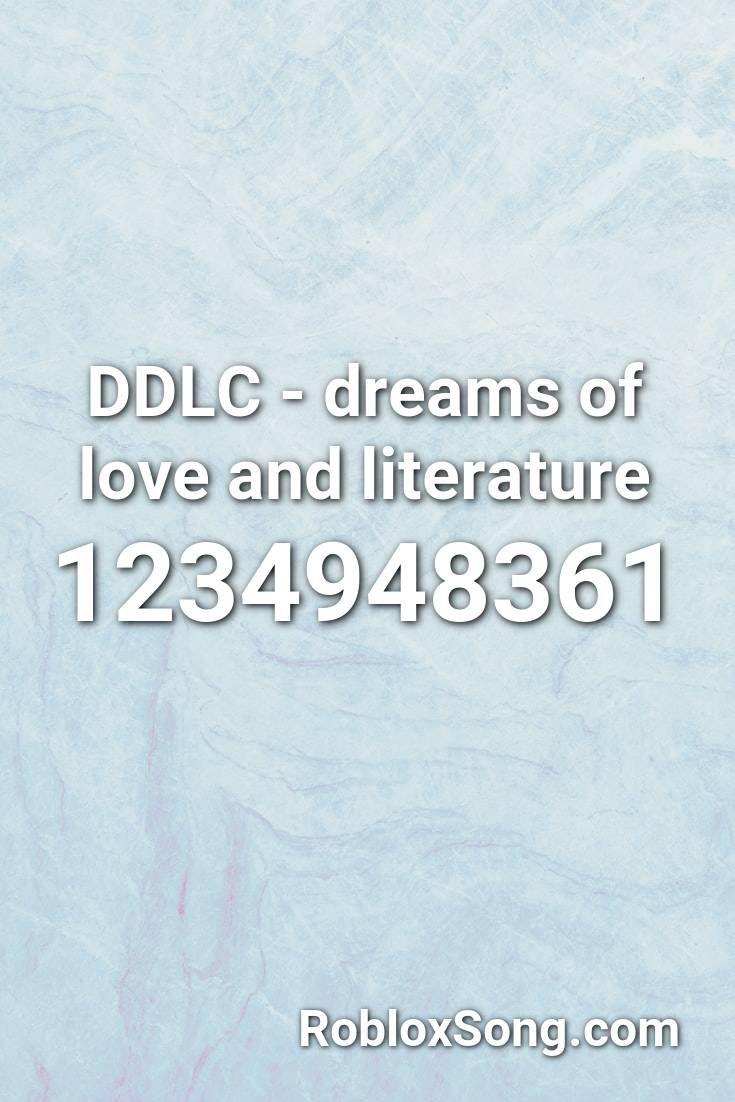 Ddlc Dreams Of Love And Literature Roblox Id Roblox Music