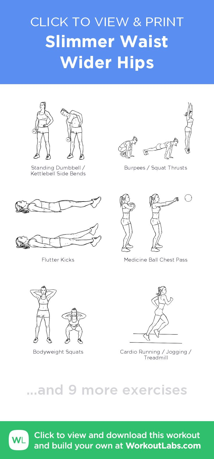 Slimmer Waist   Wider Hips –click to view and print this illustrated exercise plan created with #WorkoutLabsFit