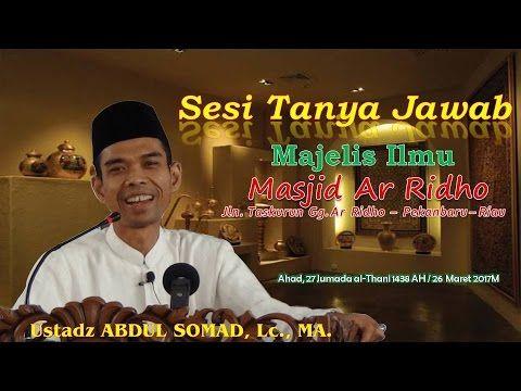Sesi Tanya Jawab Majelis Ilmu Masjid Masjid Ar Ridho (26032017) ; Ustadz Abdul Somad, Lc , MA. - YouTube