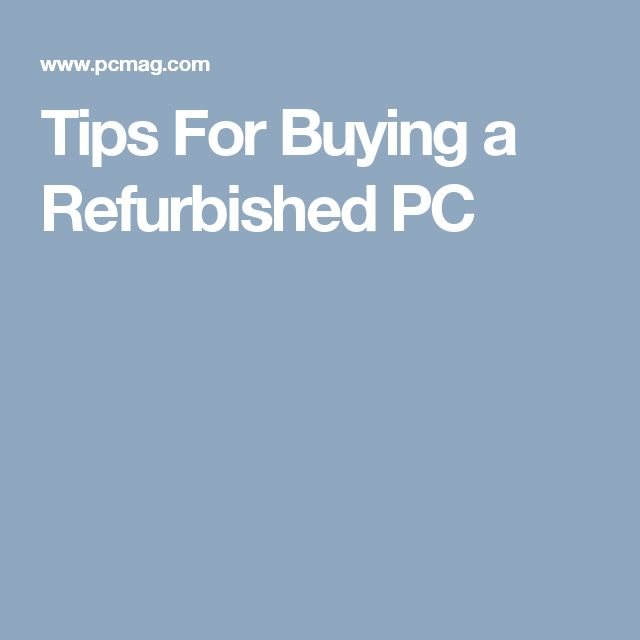Tips For Buying a Refurbished PC
