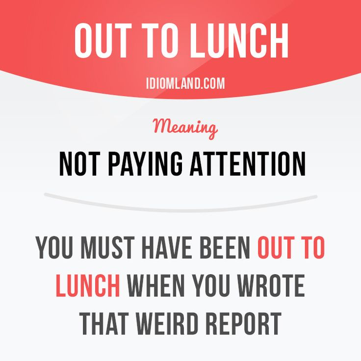 """Out to lunch"" means ""not paying attention"". Example: You must have been out to lunch when you wrote that weird report. #idiom #idioms #slang #saying #sayings #phrase #phrases #expression #expressions #english #englishlanguage #learnenglish #studyenglish #language #vocabulary #efl #esl #tesl #tefl #toefl #ielts #toeic #lunch"