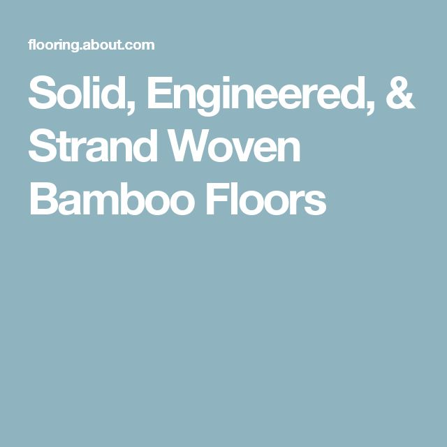 Solid, Engineered, & Strand Woven Bamboo Floors