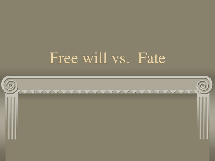 fate vs free will julius caesar Julius caesar raises many questions about the force of fate in life versus the  capacity for free will cassius refuses to accept caesar's rising power and deems  a.