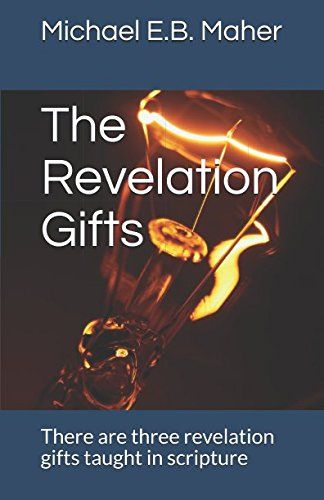 The Revelation Gifts: There are three revelation gifts ta... https://www.amazon.com/dp/1521724121/ref=cm_sw_r_pi_dp_x_P30vzb6AF9NR9