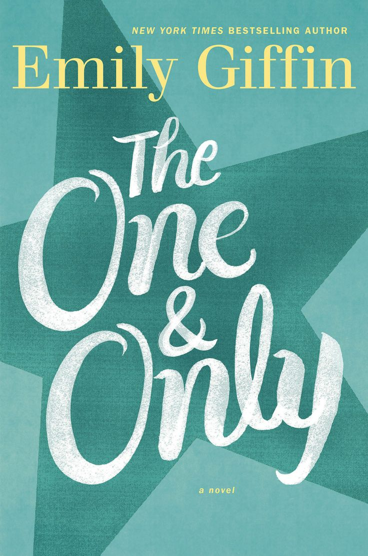 The One And Only, By Emily Giffin A Woman Who Has Grown Up And