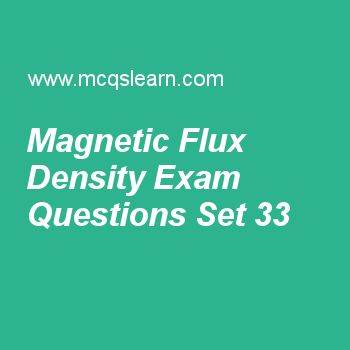 Practice test on magnetic flux density, applied physics quiz 33 online. Free physics exam's questions and answers to learn magnetic flux density test with answers. Practice online quiz to test knowledge on magnetic flux density, angular acceleration, uncertainties in physics, transistor, vector addition by rectangular components worksheets. Free magnetic flux density test has multiple choice questions set as if magnetic field in region is given by b = 4i + 8k, then flux passing through...