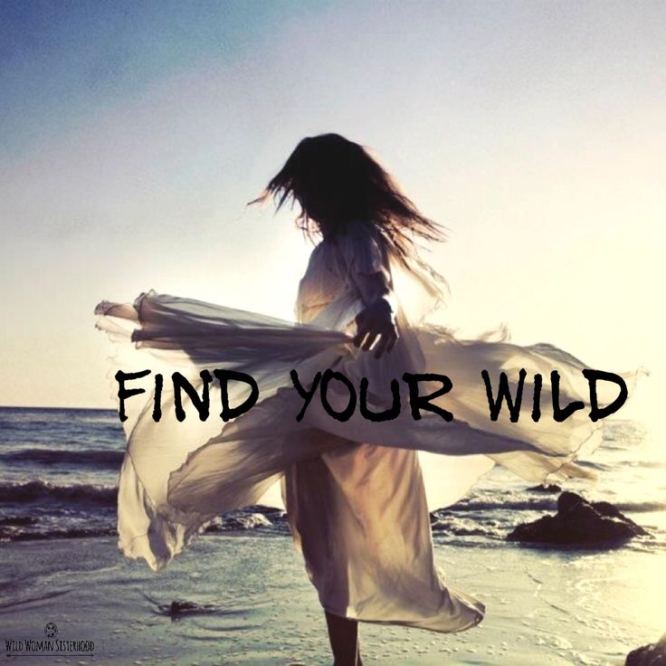 Find your Wild.. WILD WOMAN SISTERHOOD™ #WildWomanSisterhood #wildwomen…