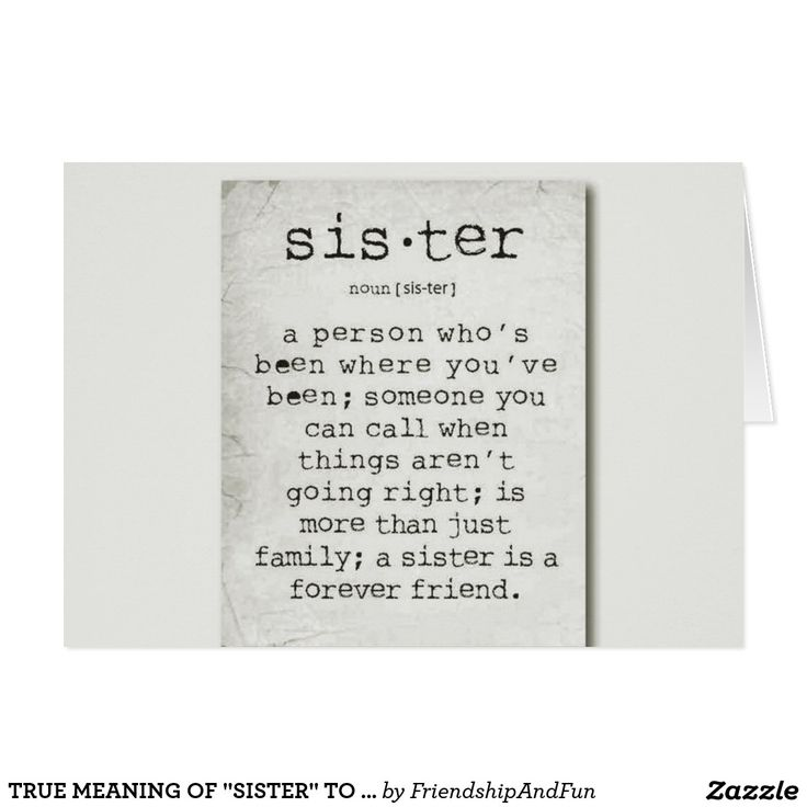 """TRUE MEANING OF """"SISTER"""" TO U ON YOUR BIRTHDAY CARD"""