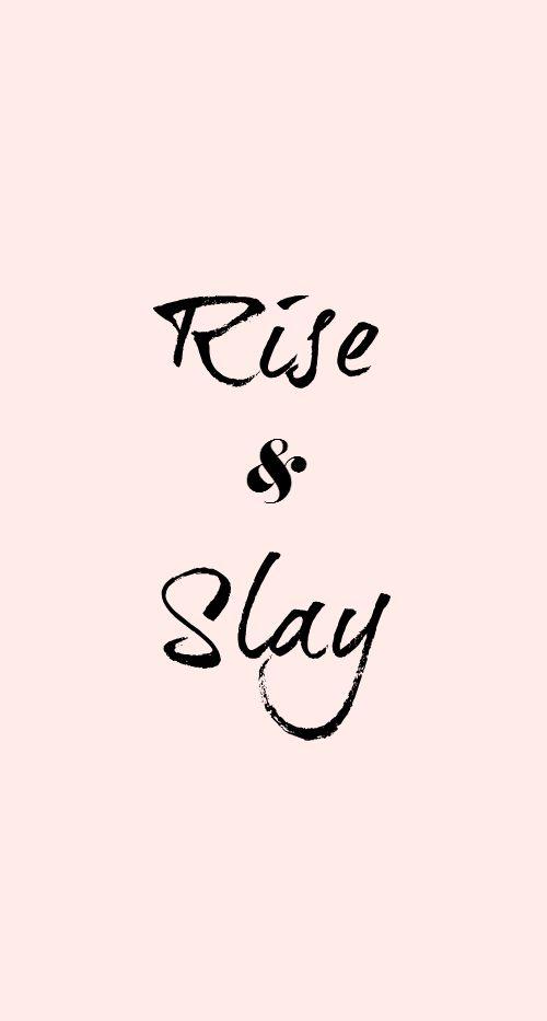 Rise & Slay Dress Your Tech Wallpaper Download | RKC Southern blog