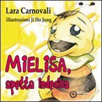 Mielisa, apetta indecisa - Carnovali Lara - EdiGiò - libro www.edigio.it
