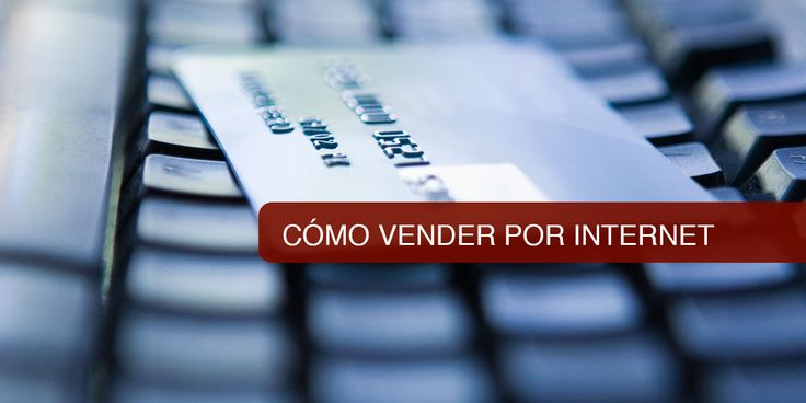 Cómo vender online por Internet - https://www.vexsoluciones.com/ecommerce/como-vender-online-por-internet/
