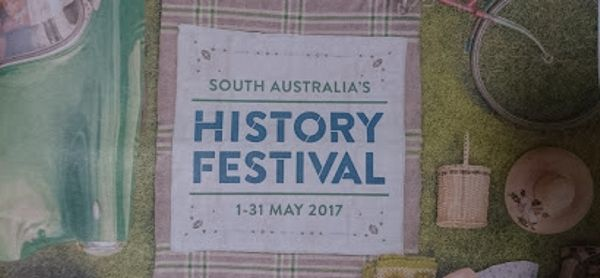 South Australia's History Festival 2017 is Coming!!   Lonetester HQ