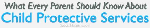 What every parents should know about child protective services