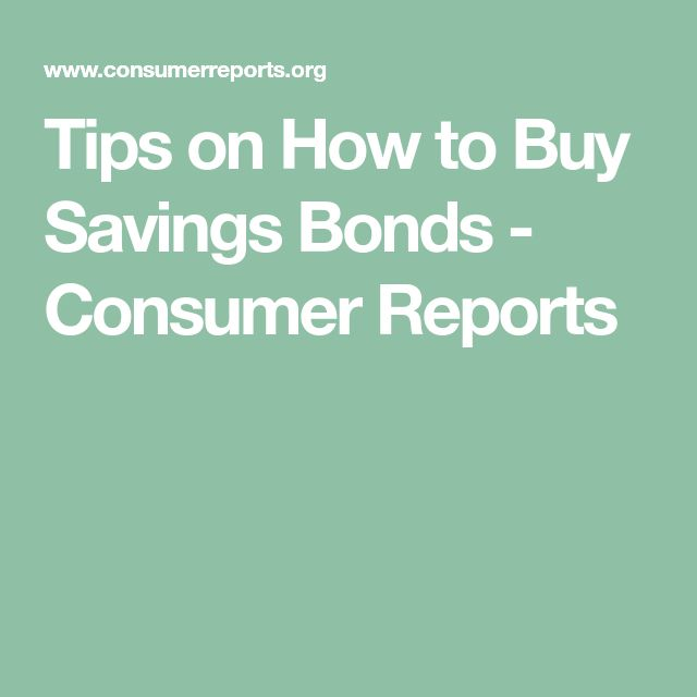 Tips on How to Buy Savings Bonds - Consumer Reports