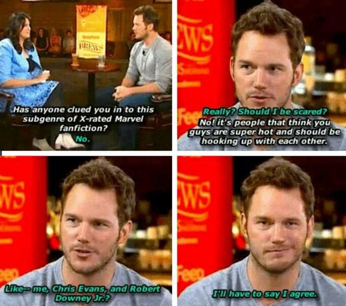 Chris Pratt, when told about fanfiction, immediately jumps to the idea of a fictional threesome with Chris Evans and RDJ.