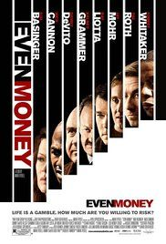 Even Money Movie Online. Gambling addiction bring the stories of three otherwise unconnected people together as it destroys each of their lives.