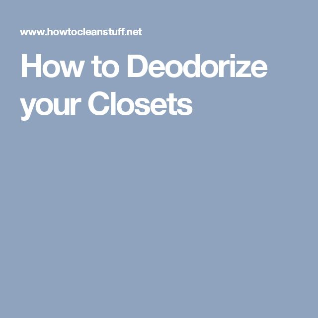 How to Deodorize your Closets